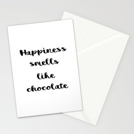 Happiness smells like chocolate Stationery Cards