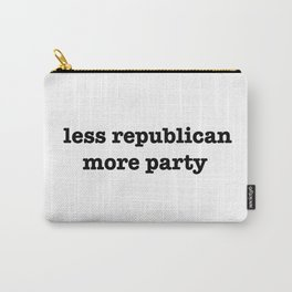 Less Republican, More Party Carry-All Pouch