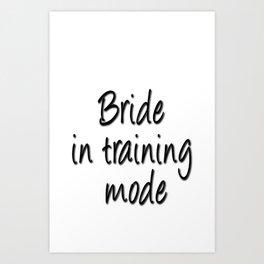 Bride in training mode Art Print