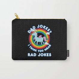 Dad Jokes I Think You Mean Rad Jokes Carry-All Pouch