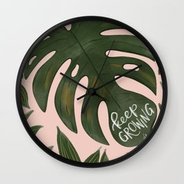 Keep Growing Monstera Wall Clock