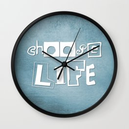 Inspirational Quote 'Choose Life' Wall Clock