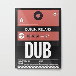 DUB Dublin Luggage Tag 2 Metal Print