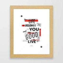 Your life belongs to you / John Galt / Atlas Shrugged Framed Art Print