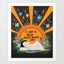Dreaming bigger dreams Art Print