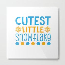 Cutest Little Snowflake shirt Metal Print