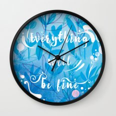 Everything Will Be Fine Wall Clock