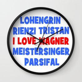 I love Wagner Wall Clock