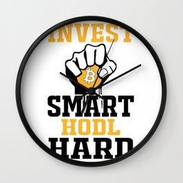 Invest Smart, HODL hard Bitcoin Wall Clock