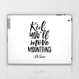 NURSERY WALL DECOR,Kid You'll Move Mountains,Dr.Seuss Quote,Kids Gift,Typography Print,Children Laptop & iPad Skin