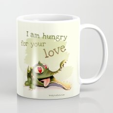 I am hungry for your love Mug