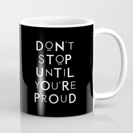 Don't Stop Until You're Proud motivational typography wall art home decor Coffee Mug