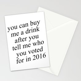 You Can Buy Me a Drink After You Tell Me Who You Voted for in 2016 Stationery Cards