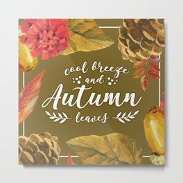 Cool Breeze and Autumn Leaves Metal Print