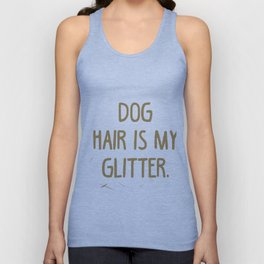 Dog Hair is my Glitter Unisex Tank Top