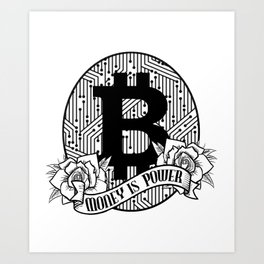 Bitcoin & Cryptocurrency Money Is Power Art Print