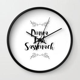 Outlander Dinna Fash Sassenach Wall Clock