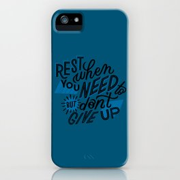rest when you need to iPhone Case
