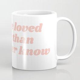 you are loved Coffee Mug
