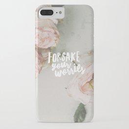 Forsake Your Worries iPhone Case