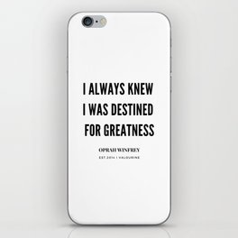 Oprah Winfrey Quote | I Always  Knew I was Destined For greatness iPhone Skin