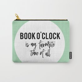 Book o'clock is my favourite time of all! Carry-All Pouch