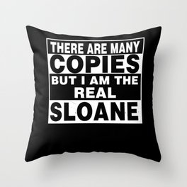 I Am Sloane Funny Personal Personalized Gift Throw Pillow