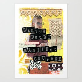 Banish Doubt Manifest Courage Art Print