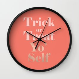 Trick or Treat Yo' Self Wall Clock