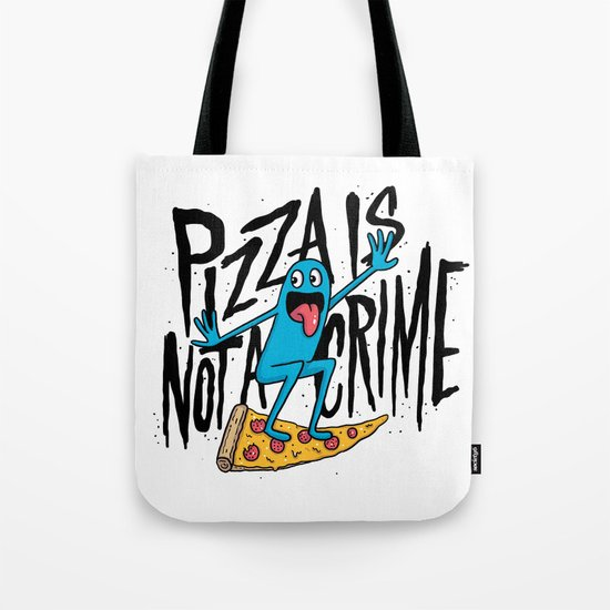 Pizza Is Not A Crime Tote Bag