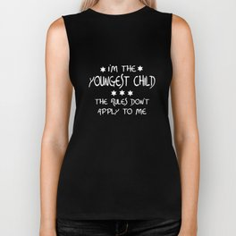I am the youngest child the rules dont apply to me daughter t-shirts Biker Tank