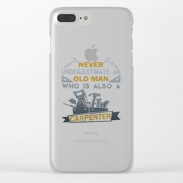 Old Man Is A Carpenter Clear iPhone Case