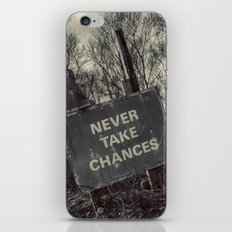 Never take chances iPhone & iPod Skin