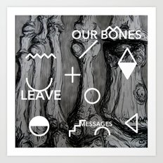 Our bones leave messages Art Print
