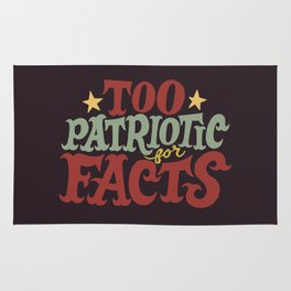 Too Patriotic for Facts Rug