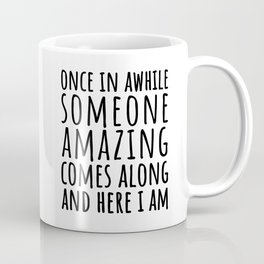 Once In Awhile Coffee Mug