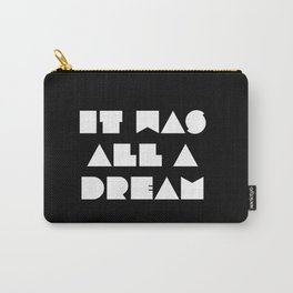 It was all a dream Carry-All Pouch
