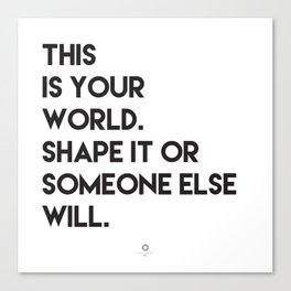 This is your world Canvas Print