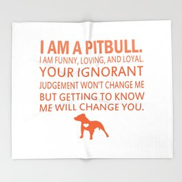 I Am A Pit Bull Throw Blanket