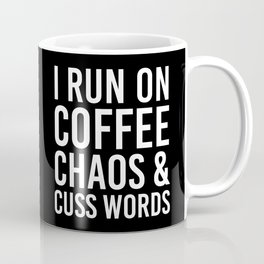 I Run On Coffee, Chaos & Cuss Words (Black & White) Coffee Mug