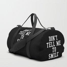 Don't Tell Me To Smile (Black & White) Duffle Bag