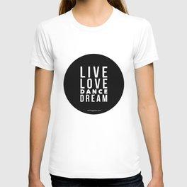Live Love Dance Dream T-shirt