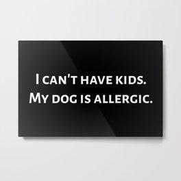 The Allergic Dog Metal Print