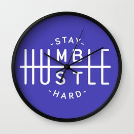 Stay Humble Hustle Hard Wall Clock