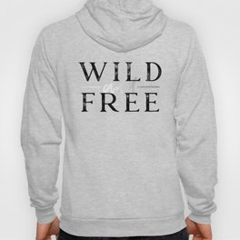 Wild and Free Silver on White Hoody