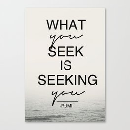 ''What You Seek Is Seekin You''  Typographic Art Print - Inspiring Rumi Quote  Canvas Print