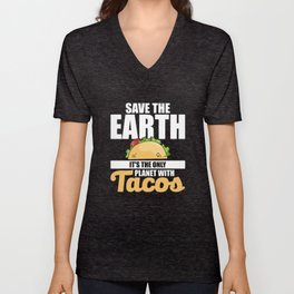 Save The Earth It's The Only Planet With Tacos Unisex V-Neck