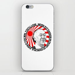 "Mr Miyagi said: ""Never put passion in front of principle, even if you win, you'll lose."" iPhone Skin"