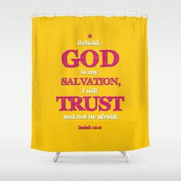 TRUST and not be afraid Shower Curtain
