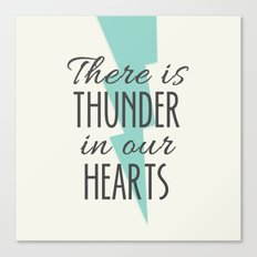 There is Thunder in our Hearts Canvas Print